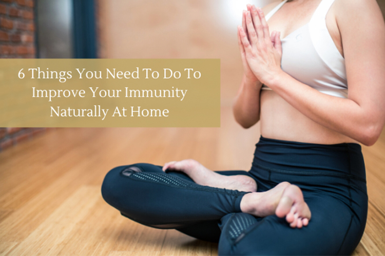 6-Things-You-Need-To-Do-To-Improve-Your-Immunity-Naturally-At-Home-mekosha